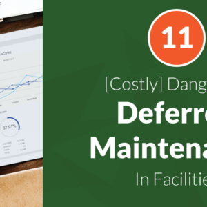 Deferred Maintenance. How To Keep It In Check