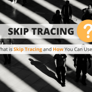Debt Collection Tactics: What Is Skip Tracing?
